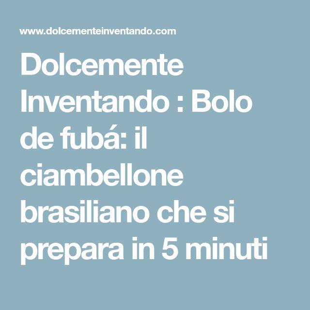 Dolcemente Inventando : Bolo de fubá: il ciambellone brasiliano che si prepara in 5 minuti