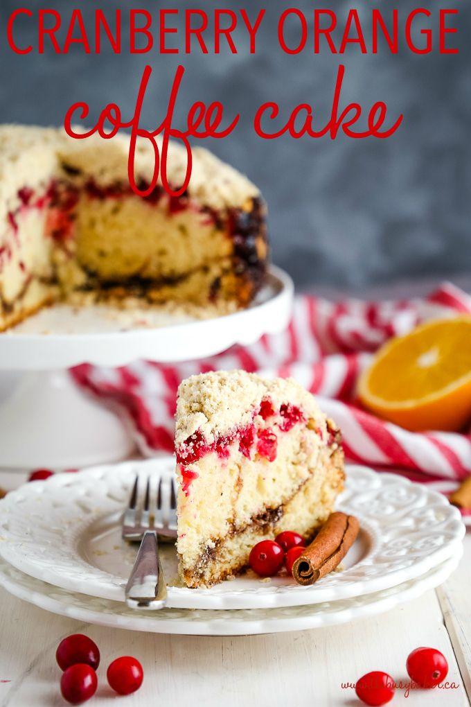 Cranberry Orange Coffee Cake Holiday Dessert The Busy Baker Recipe Coffee Cake Orange Coffee Cake Holiday Desserts