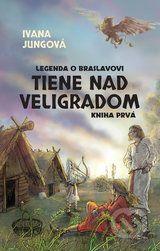 Tiene nad Veligradom (Ivana Jungova)