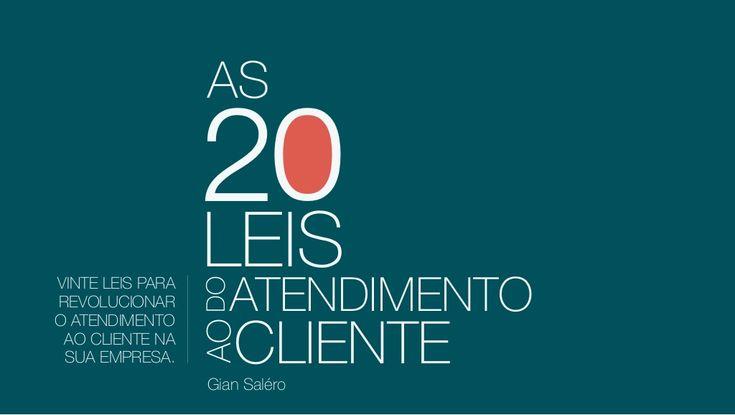 As 20 Leis do Atendimento ao Cliente - Gian Saléro by Gian Saléro via slideshare