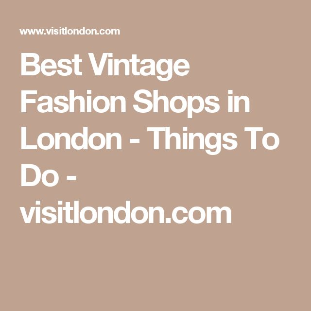 Best Vintage Fashion Shops in London - Things To Do - visitlondon.com