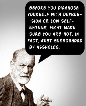 : Words Of Wisdom, Remember This, Food For Thoughts, Quote, Reality Check, Selfesteem, True Stories, Sigmund Freud, Self Esteem