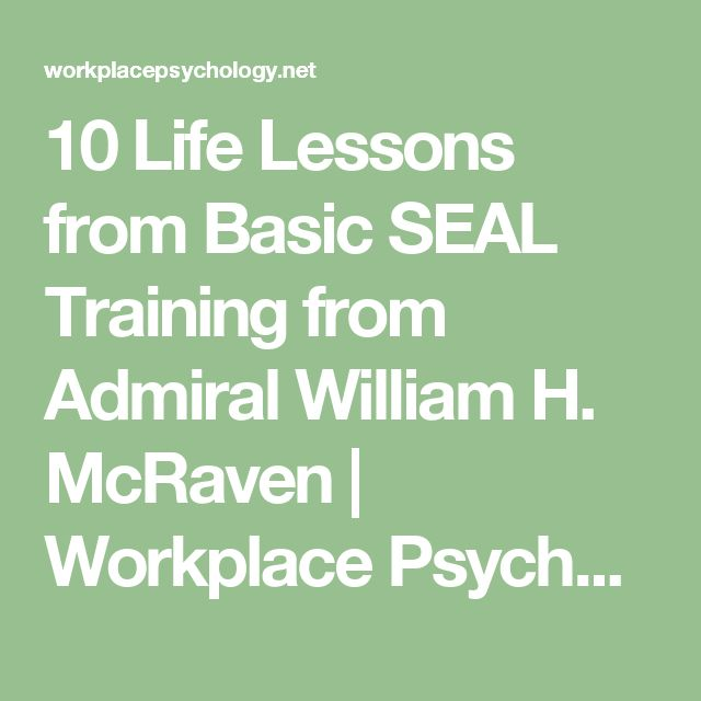 10 Life Lessons from Basic SEAL Training from Admiral William H. McRaven | Workplace Psychology