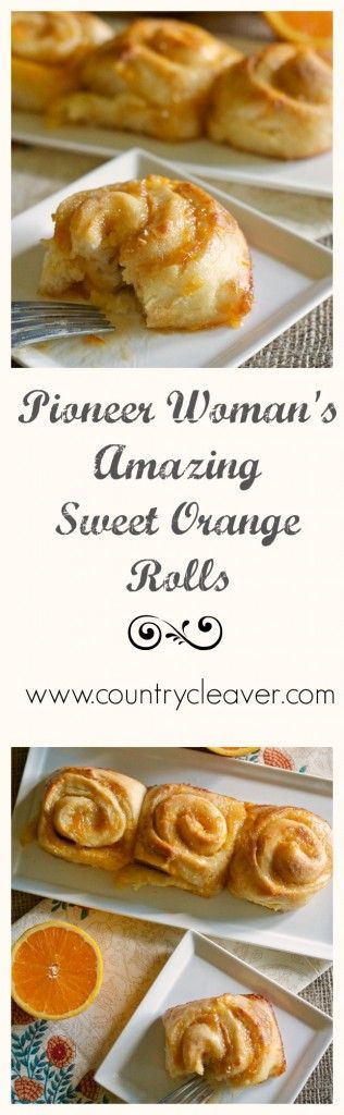 Pioneer Woman's Amazing Orange Sweet Rolls - Country Cleaver