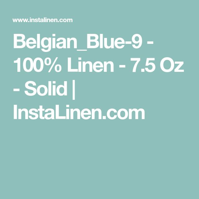 Belgian_Blue-9 - 100% Linen - 7.5 Oz - Solid   InstaLinen.com