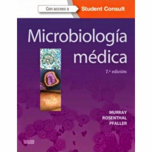 Microbiología médica Patrick R. Murray, Ken S. Rosenthal,  Michael A. Pfaller DISPONIBLE EN: http://biblioteca.uam.es/medicina/documentos/PRESTAMODIARIOMANUALES.pdf