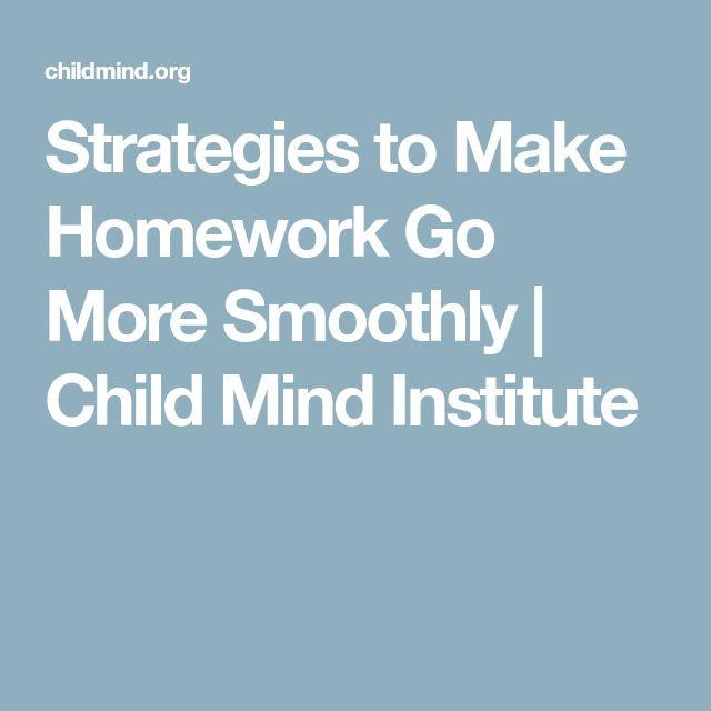 Strategies to Make Homework Go More Smoothly | Child Mind Institute