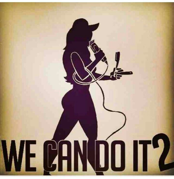 Yes we can. lady barbers rule!!
