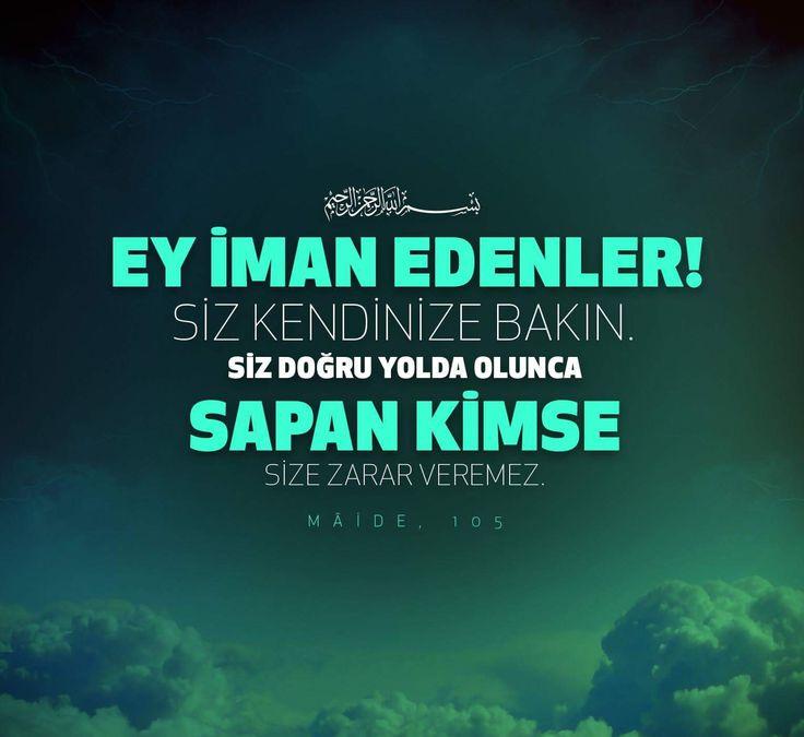 Ey iman edenler! Siz kendinize bakın. Siz doğru yolda olunca, sapan kimse size zarar veremez. [Mâide, 105]  #iman #yol #zarar #saçma #ayetler #hicri #islam #ilmisuffa
