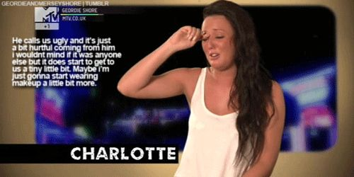 Charlotte, Geordie Shore.  I teared up when I saw this.