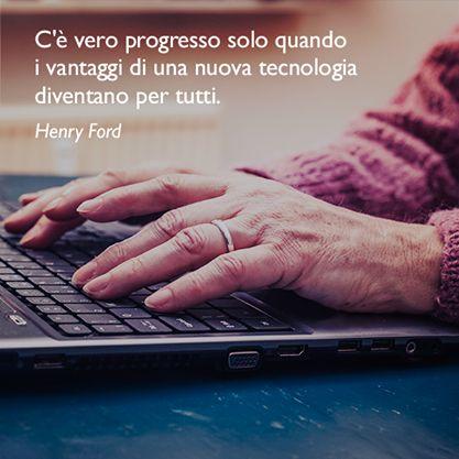 C'è vero progresso solo quando i vantaggi di una nuova tecnologia diventano per tutti. (Henry Ford) #cit #ciTIamo #quote #aforismi #citazioni