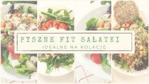 3 pomysły na zdrowe i przepyszne sałatki, które są też tanie, szybkie w przygotowaniu, sycące i bardzo fit.
