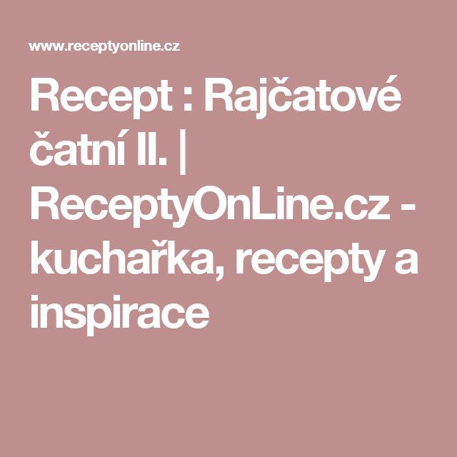 Recept : Rajčatové čatní II. | ReceptyOnLine.cz - kuchařka, recepty a inspirace