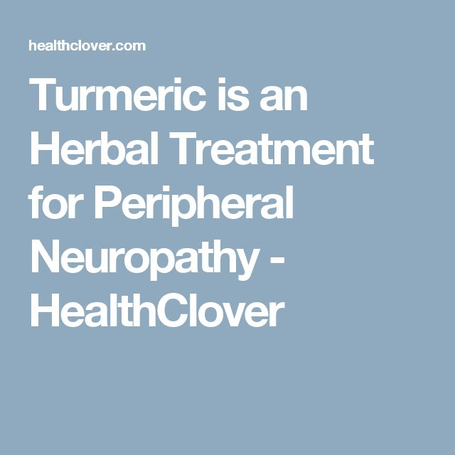 Turmeric is an Herbal Treatment for Peripheral Neuropathy - HealthClover