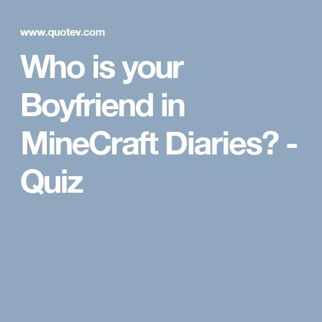 Who is your Boyfriend in MineCraft Diaries? - Quiz