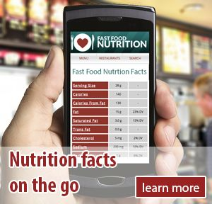 Look up fast food nutrition facts right on your phone! You can even do it while you wait in line at the restaurant!