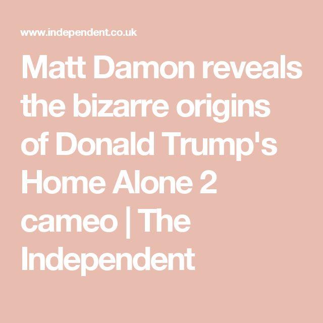 Matt Damon reveals the bizarre origins of Donald Trump's Home Alone 2 cameo   The Independent