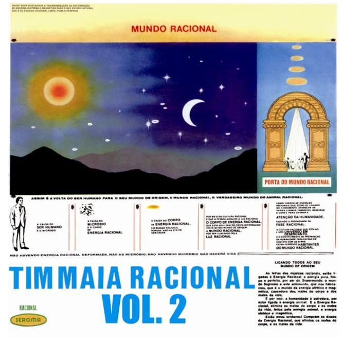 Tim Maia. Racional, Vol. 2. http://www.youtube.com/watch?v=8uUfaaNq1qQ
