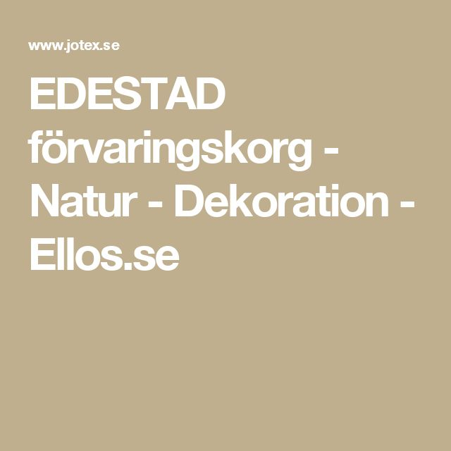 EDESTAD förvaringskorg - Natur - Dekoration - Ellos.se