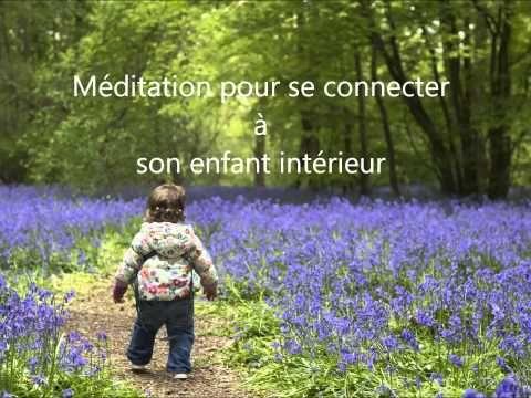 Méditation de l'enfant intérieur - YouTube