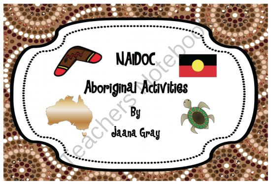 NAIDOC Aboriginal Activities from The Resource Queen on TeachersNotebook.com -  (46 pages)  - This is a fun unit for the younger student to explore the culture and traditions of the Australian Aborigines. Perfect for celebrating NAIDOC week.