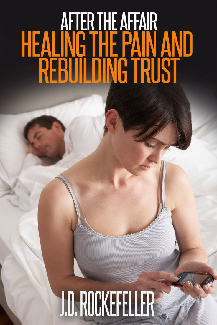 After the Affair: Healing the Pain and Rebuilding Trust