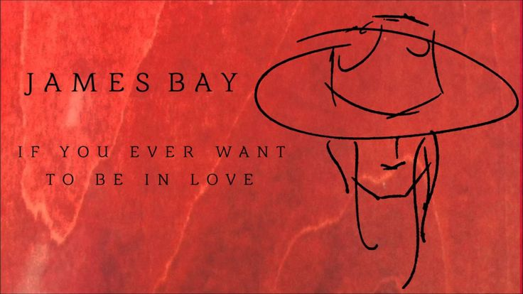 James Bay 'If You Ever Want To Be In Love' ...the only good song on my work cd <3