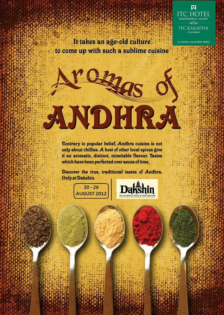 Aromas of Andhra- discover the true, traditional taste of Andhra cuisine at Dakshin, ITC Kakatiya, Hyderabad.  From 20-26 Aug