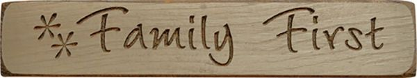 """FAMILY FIRST"" - ENGRAVED WOOD SIGN / SHELF SITTER - 9"" WIDE - IVORY / CREAM"