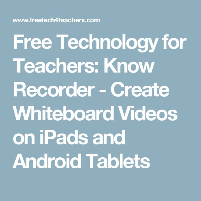 Free Technology for Teachers: Know Recorder - Create Whiteboard Videos on iPads and Android Tablets