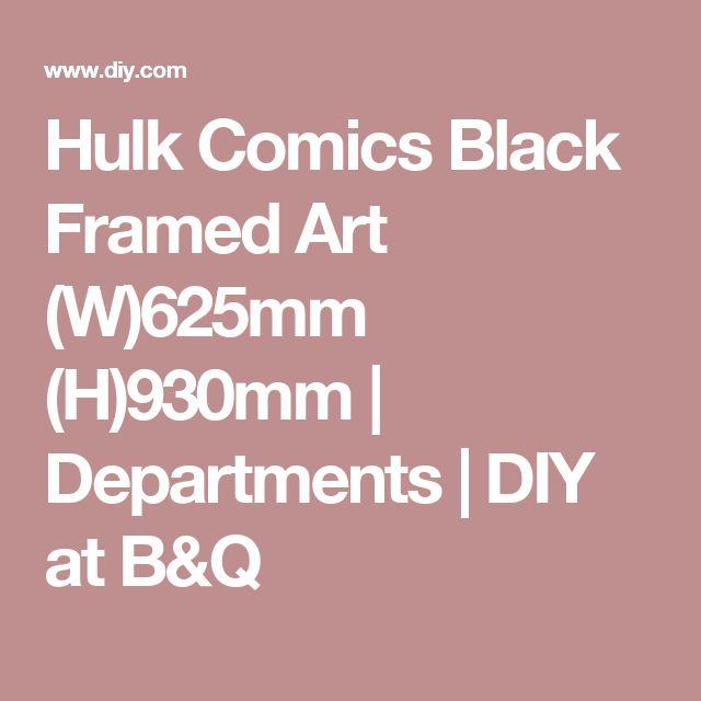 Hulk Comics Black Framed Art (W)625mm (H)930mm | Departments | DIY at B&Q