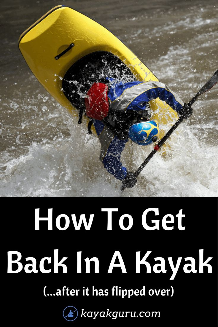 How To Get Back On A Kayak Again