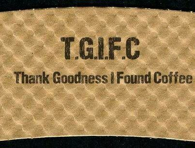T. G. I. F. C.Gimme Coffee, Coffee Humor, Coffe Humor, Things Coffee, Coffe Life, Tgifc, Blood Types, Coffee Quotes, Coffee Life
