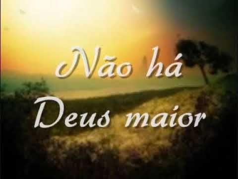 'Não há Deus Maior