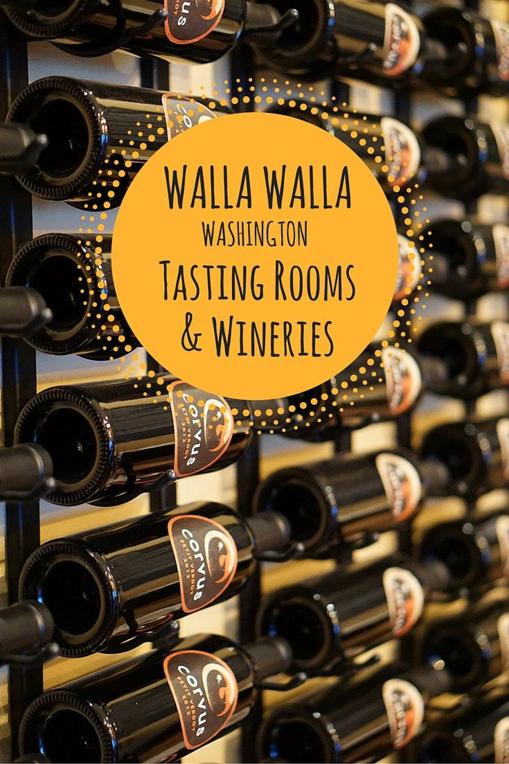 A guide to the best Walla Walla Washington Tasting Rooms & Wineries