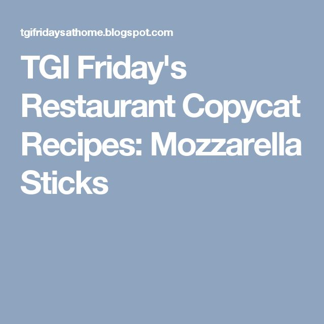 TGI Friday's Restaurant Copycat Recipes: Mozzarella Sticks