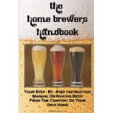 The Home Brewer's Handbook: Learn To Homebrew Like A Professional With This Step-By-Step Instruction Manual On Making Beer From The Comfort Of Your Own Home (Paperback)By K M S Publishing.com