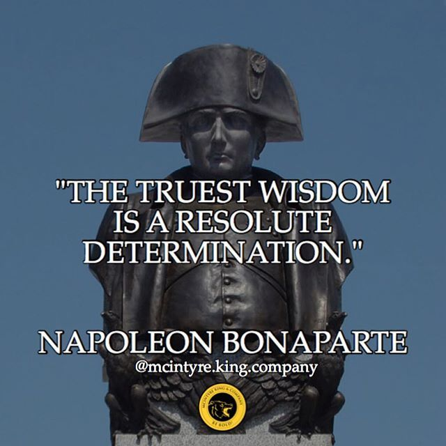 Here is more wisdom from one of history's legendary military and political leaders. Napoleon rose up during a turbulent time in France's political history, but this did not deter him. Almost through his sheer will, he established France as a military power in Europe and brought legal reform to France through his Napoleonic Code, established in 1804.  This is another testament that the fact that your thoughts will become things. Napoleon's thoughts became an empire. What will yours become?…