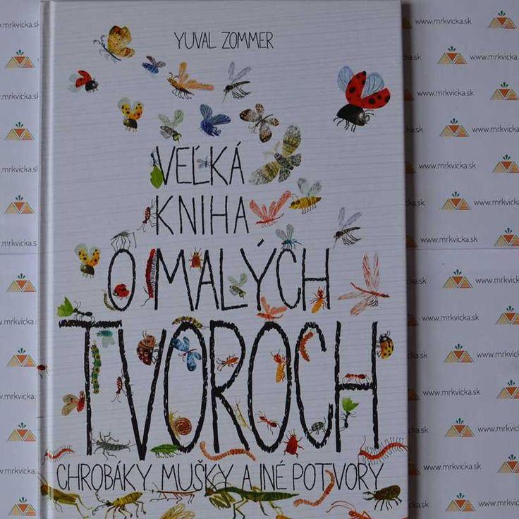 Mrkvicka.sk, náučné knihy pre deti, Veľká kniha o malých tvoroch