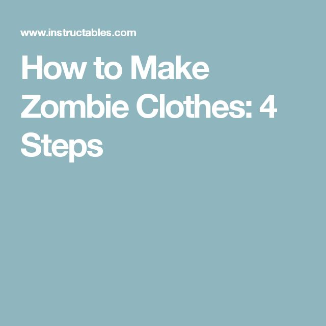 How to Make Zombie Clothes: 4 Steps