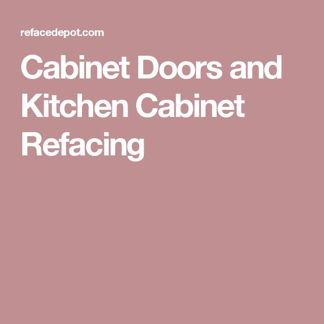 17 Best Ideas About Cabinet Refacing On Pinterest