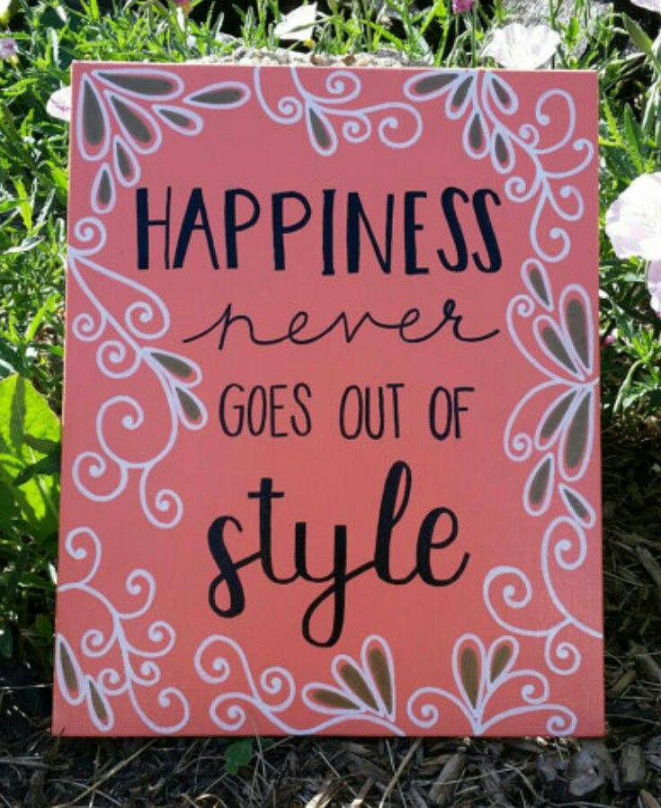 8x10 Painted Quote Canvas -- Happiness Never Goes Out Of Style by StyleCanvas on Etsy https://www.etsy.com/listing/236790160/8x10-painted-quote-canvas-happiness