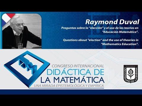 Conferencia Raymond Duval (Francia). Día 2 del Congreso Didáctica de la ...