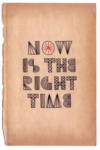 now is the right time #inspirational quotes