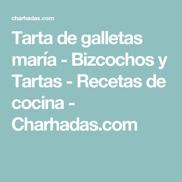 Tarta de galletas maría - Bizcochos y Tartas - Recetas de cocina - Charhadas.com
