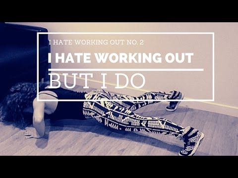 I HATE WORKING OUT #2