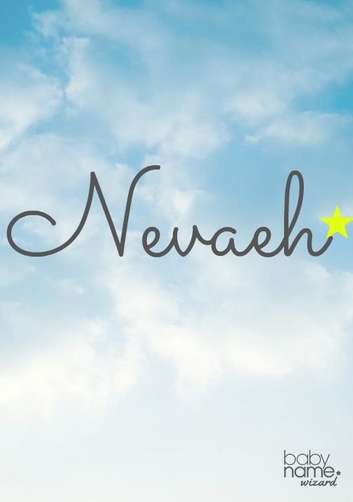 38 best Nevaeh's board images on Pinterest | Baby names ...
