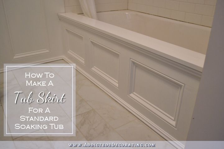 DIY Tub Skirt (Decorative Panel) For A Standard Soaking Tub