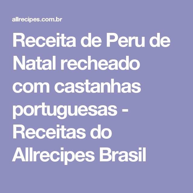 Receita de Peru de Natal recheado com castanhas portuguesas - Receitas do Allrecipes Brasil