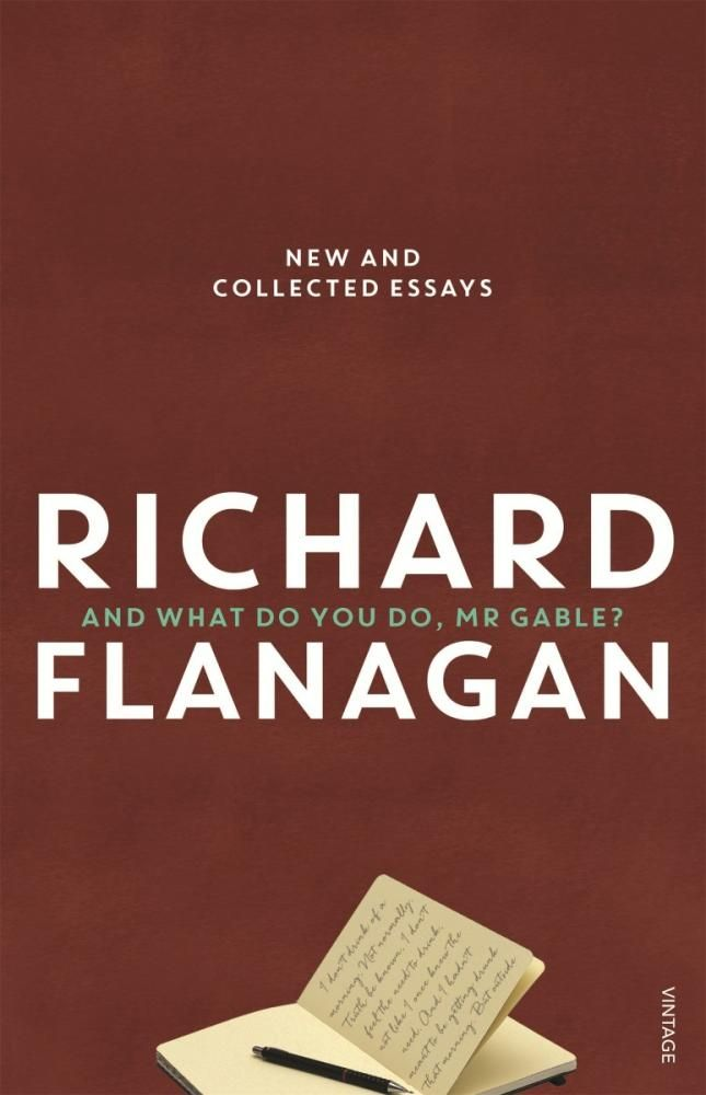 And What Do You Do, Mr Gable? - Richard Flanagan - book signed by the author
